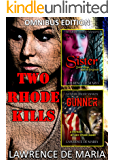 TWO RHODE KILLS: A Two-Volumn Mystery Omnibus, Formerly RHODE KILLS