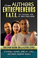 From Authors to Entrepreneurs (F.A.T.E.): The Personal Side of Indie Publishing Kindle Edition