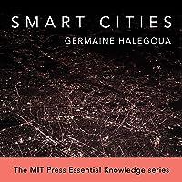 Smart Cities: MIT Press Essential Knowledge Series