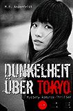 Dunkelheit über Tokyo – 1: Mystery-Romance-Thriller