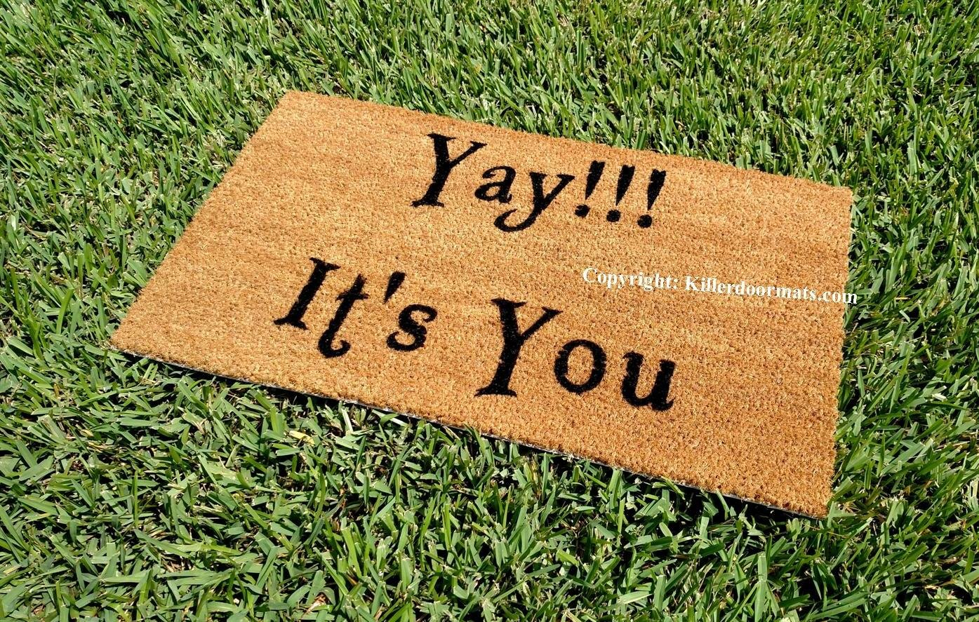 Yay! It's You Funny Coir Doormat, Size Small - Welcome Mat - Doormat - Custom Hand Painted Doormat by Killer Doormats