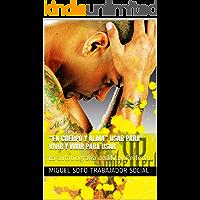 """""""En Cuerpo y Alma"""" Usar para vivir y vivir para usar: La autobiografía de Mikey Perfecto (La Verdadera Historia del… book cover"""