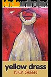 Yellow Dress: A first novel