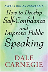 How to Develop Self Confidence and Improve Public Speaking Kindle Edition