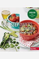 Two-Step Diabetes Cookbook: Over 150 Quick, Simple, Delicious Recipes Kindle Edition