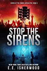 Stop the Sirens: Sirens of the Zombie Apocalypse, Book 3 Kindle Edition