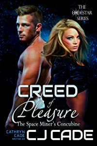 Creed of Pleasure; the Space Miner's Concubine (The LodeStar Series Book 2)