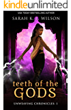 Teeth of the Gods (Unweaving Chronicles Book 1)