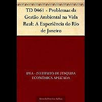 TD 0461 - Problemas da Gestão Ambiental na Vida Real: A Experiência do Rio de Janeiro