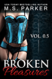 Broken Pleasures (A Prequel) (The Pleasures Series)