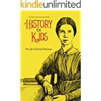 History for Kids: The Life of Emily Dickinson