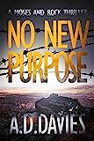 No New Purpose: A Moses and Rock Novel