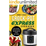 Crock-Pot Express Cookbook: Easy, Delicious, and Healthy Recipes for Your Crock-Pot Express Multi-Cooker