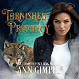 Tarnished Prophecy: Soul Dance, Book 3