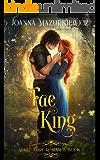 Fae King: Adult Fairy Tale Romance Book 1