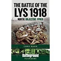 The Battle of the Lys 1918: North: Objective Ypres (Battleground I)