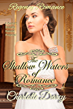 Regency Romance: The Shallow Waters of Romance: A Barons Brutally Honest Proposal (The Hamptons Search for Love Book 1)