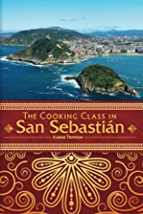 The Cooking Class in San Sebastian Kindle Edition