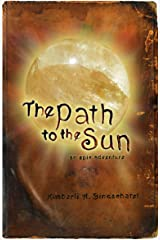 The Path to the Sun: an epic adventure (The Fallen Shadows Trilogy Book 1) Kindle Edition