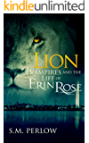 Lion (Vampires and the Life of Erin Rose Book 3)