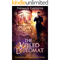 The Veiled Diplomat: A Hundred Halls Novel (The Reluctant Assassin Book 3)