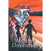 Into Another Dimension (English Edition)
