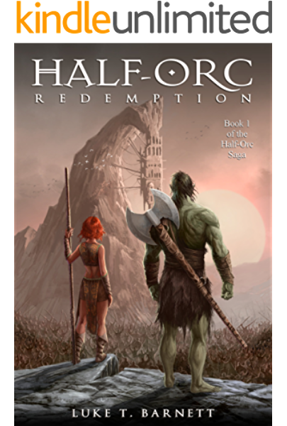 Half Orc Redemption Kindle Edition By Barnett Luke T Religion Spirituality Kindle Ebooks Amazon Com