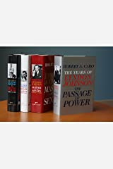 The Years of Lyndon Johnson: The Path to Power; Means of Ascent; Master of the Senate; The Passage of Power Hardcover