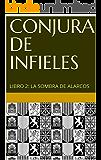 CONJURA DE INFIELES: LIBRO 2: LA SOMBRA DE ALARCOS (Spanish Edition)