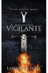 Vigilante (The Vigilante Series) Kindle Edition
