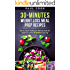 30-Minutes Weight Loss Meal Prep Recipes: How to Prepare Healthy and Delicious Meals for Weight Loss within 30 Minutes everyday.