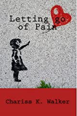 Letting go of Pain Kindle Edition