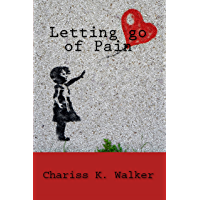 Letting go of Pain (English Edition)