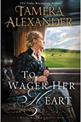 To Wager Her Heart (A Belle Meade Plantation Novel Book 3) Kindle Edition