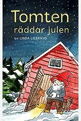 Tomten räddar julen: En julsaga om gårdstomten, jultomten och massor av julmagi (Swedish Edition) Kindle Edition