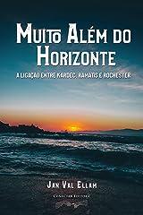 Muito Além do Horizonte: A ligação entre Kardec, Ramatis e Rochester (Portuguese Edition) Kindle Edition