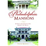 Philadelphia Mansions: Stories and Characters behind the Walls (Landmarks)