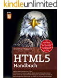 HTML5 Handbuch: Der neue Münz: Seit über 15 Jahren das unerreichte deutschsprachige Standardwerk zu HTML.