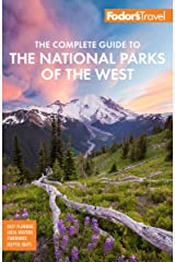 Fodor's The Complete Guide to the National Parks of the West (Full-color Travel Guide) Kindle Edition