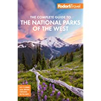 Image for Fodor's The Complete Guide to the National Parks of the West: with the Best Scenic Road Trips (Full-color Travel Guide)