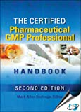 The Certified Pharmaceutical GMP Professional Handbook, 2nd Edition