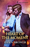 Heart of the Moment (Heart's Intent Book 3)