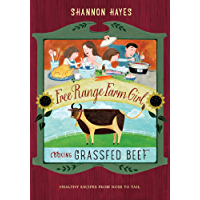 Cooking Grassfed Beef: Healthy Recipes From Nose to Tail (Free Range Farm Girl Book 1) (English Edition)