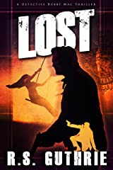 L O S T: A Hard Boiled Murder Mystery (A Detective Bobby Mac Thriller Book 2) Kindle Edition