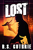 L O S T: A Hard Boiled Murder Mystery (A Detective Bobby Mac Thriller Book 2) (English Edition)