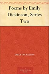 Poems by Emily Dickinson, Series Two Kindle Edition