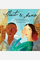 Martin & Anne: The Kindred Spirits of Dr. Martin Luther King, Jr. and Anne Frank Hardcover