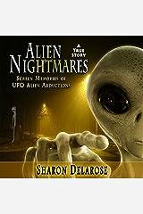 Alien Nightmares: Screen Memories of UFO Alien Abductions: Abducted by Aliens for Decades Audible Audiobook