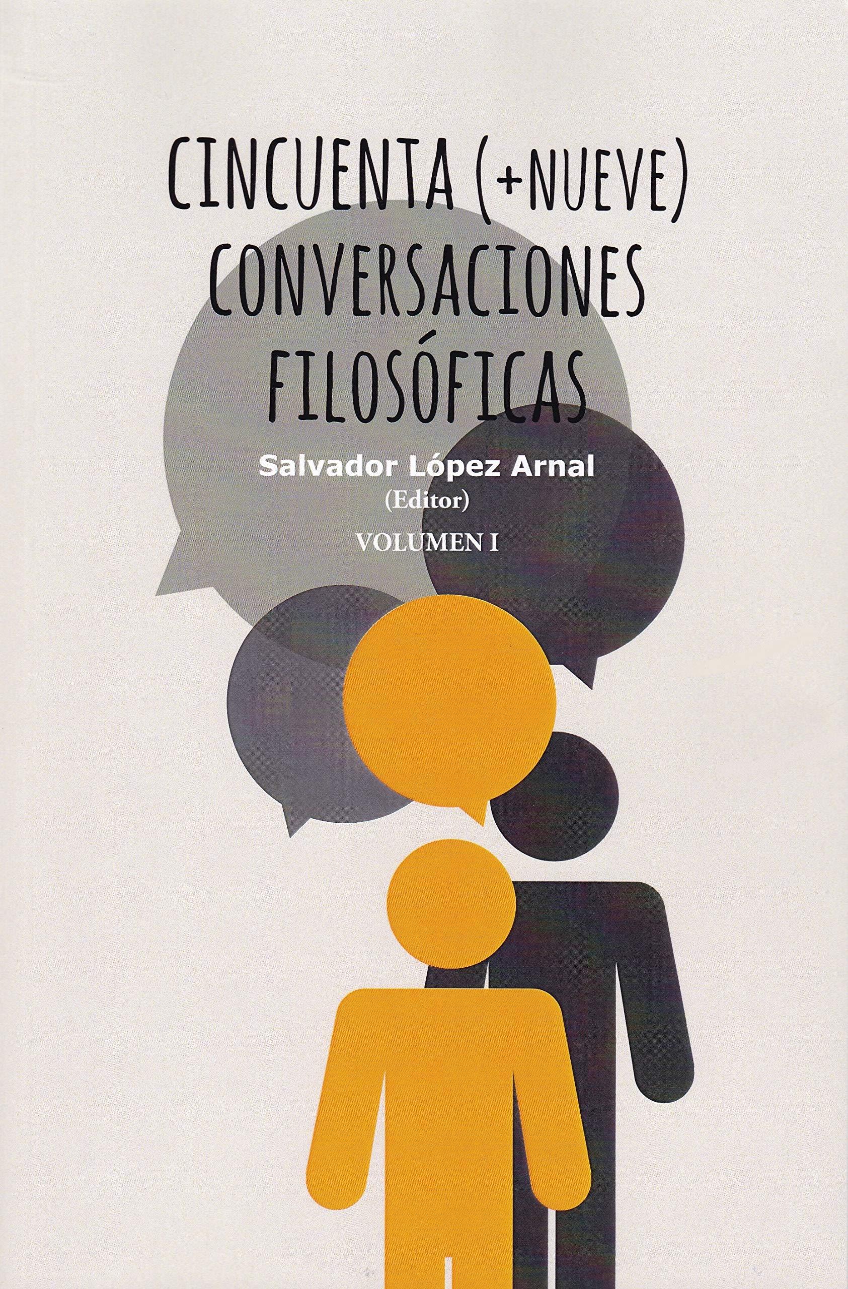 Cincuenta +nueve conversaciones filosóficas - 2 volúmenes: Amazon.es: Salvador López Arnal: Libros