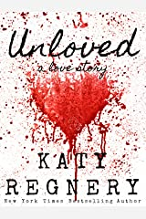 Unloved, a love story Kindle Edition